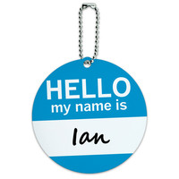 Ian Hello My Name Is Round ID Card Luggage Tag