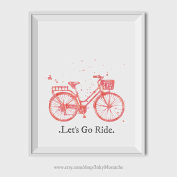 Printable Wall Art Watercolor Print Printable Quote Decor calligraphy print home decor typography LET'S GO RIDE 8x10inch.