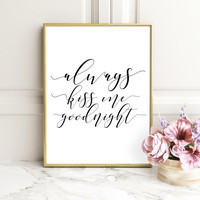 typography calligraphy, wedding anniversary, Quote Print, Always Kiss me Goodnight Printable wall art, decor poster, Inspirational, BEDROOM