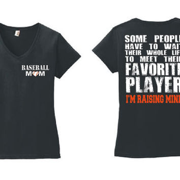 Baseball Mom Ladies V Neck Shirt Meet Their Favorite Player I'm raising mine Vneck T Shirt Mom Gift Shirt Baseball Parent 88VL