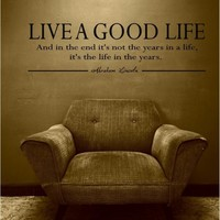 35x10 Live a good life Abraham Lincoln Vinyl Decor Wall Lettering Words Quotes Decals Art Custom Willow Creek Signs
