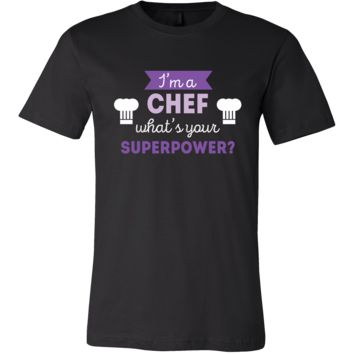 Chef Shirt - I'm a Chef, what's your superpower? - Profession Gift