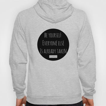 Be yourself; everyone else is already taken. Oscar Wilde Hoody by White Print Design