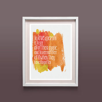 "Love quote typography print, Love a person is to see all of their magic, Home Decor, Anniversary gift 8.5""x11"""