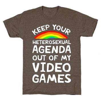 Keep Your Heterosexual Agenda Out Of My Video Games T-Shirt