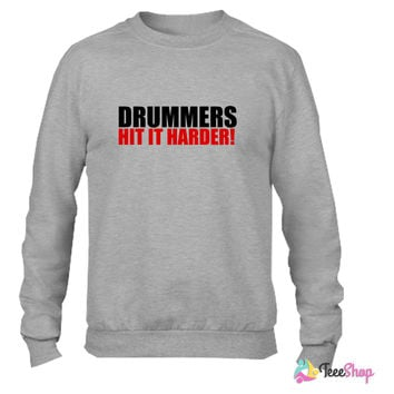 Drummers hit it harder_ Crewneck sweatshirtt