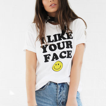 I Like Your Face T-Shirt