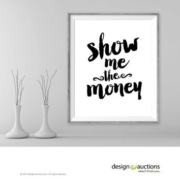 Show me the Money Printable Art Movie Jerry Maguire Quote Instant Download Funny Minimalist Art Print Home Decor Typography Wall Art Print