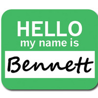 Bennett Hello My Name Is Mouse Pad
