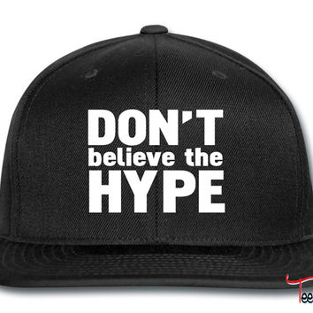 don't believe the hype Snapback