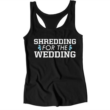 Shredding For The Wedding - Sweat Racerback Tank Top