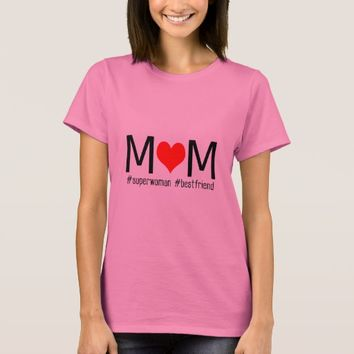 Mom Superwoman Best Friend Love Mother's Day T-Shirt
