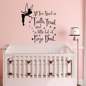 Girl Wall Decals Quotes All You Need Is Faith Trust and a Little Pixie Dust- Fairy Wall Decals Nursery Girls Bedroom Nursery Home Decor 022