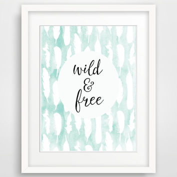 8x10 Wild and Free, Printable Nursery Art Print, Feather Print, Mint Nursery Wall Decor, Bohemian, Tribal Nursery Wall Art, Indie Art Print