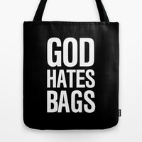 God Hates Bags Tote Bag by RexLambo