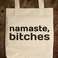 Supermarket: Namaste Bitches Tote Bag from Glamfoxx Shirts