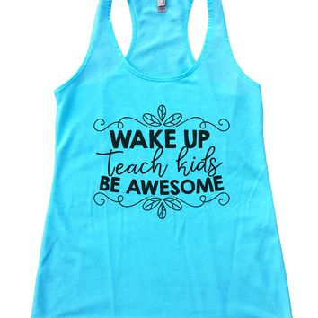 Wake Up Teach Kids Be Awesome Womens Workout Tank Top
