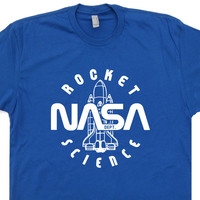 Nasa Vintage T Shirt Rocket Science Tee Astronaut Geek Nerd Space Tee