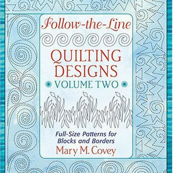 That Patchwork Place Follow the Line Quilting Designs Volume Two Full Size Patterns for Blocks and Borders Mary M Covey Machine Quilting