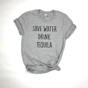 Save water drink tequila funny quote T shirt drinking shirt party shirt Christmas party gift drink wine vodka beer tops