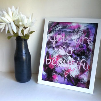 You are so beautiful 8.5 x 11 inch art print for baby nursery, dorm room, or home decor