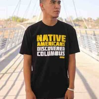 Native Americans Discovered Columbus from OXDX Clothing
