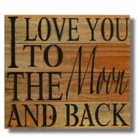 "Reclaimed Wood Wall Art, ""I Love You To the Moon and Back"" (14 x 14)"