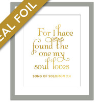I Have Found the One My Soul Loves - Real Gold Foil Print - Inspirational Art - Song of Solomon 3:4 - Biblical Art - Scripture Quote