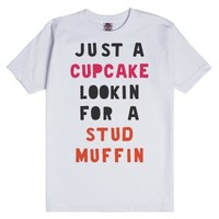 Just A Cupcake Lookin For A Studmuffin-Unisex White T-Shirt