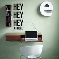 Robin Thicke Blurred Lines Wall Decal - Hey Hey Hey #Thicke - 31 x 12 inches