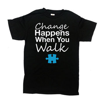 Autism Awareness T Shirt Change Happens When You Walk Autism Shirt Puzzle Piece Autism Support T Shirt Charity Shirt Mens Ladies Tee - SA604