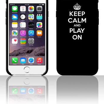 Keep calm and play ont 5 5s 6 6plus phone cases