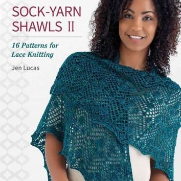 Sock-Yarn Shawls II: 16 Patterns for Lace Knitting: Sock-yarn Shawls: 16 Patterns for Lace Knitting