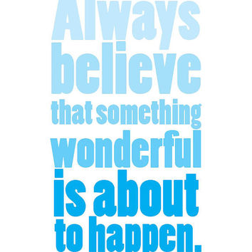 Always Believe That Something Wonderful is About to Happen Wall Hanging