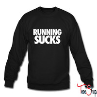 Running Sucks crewneck sweatshirt