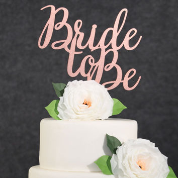 Wedding Cake Topper-Rose Gold Bride To Be Cake Topper-Bridal Shower Cake Topper-Bachelorette Party Cake Topper-Custom Cake Topper