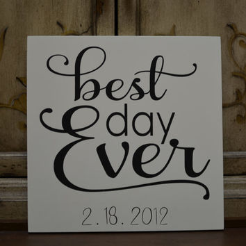"Hand Painted Wooden Cottage Chic Off White Personalized Wedding Sign / Reception Sign / Anniversary Sign / ""best day Ever"""