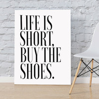 Shoes Print typography quote poster wall decor art graphic design fashion life is short buy the shoes funny wall art fashion poster print