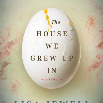 The House We Grew Up In: A Novel Paperback – April 28, 2015