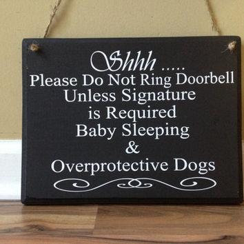 Shhh Please do not ring doorbell Unless Signature is required Baby Sleeping Overprotective Dogs wood custom door sign door hanger brown