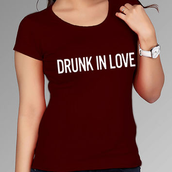 drunk in love t shirt for Tshirt , Women ,Men