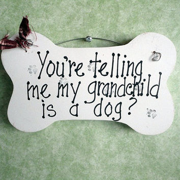 Funny dog grandchild sign