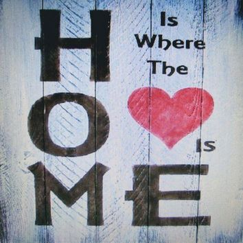 Wood Hand Made Sign-Home is Where the Heart Is