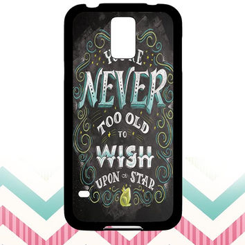 Your never too old to wish upon a star  Samsung Galaxy S5