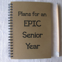 Plans for an EPIC Senior Year - 5 x 7 journal