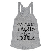 Pay me in Tacos and Tequila