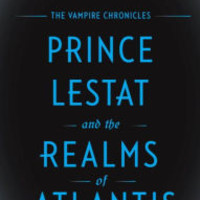 Prince Lestat and the Realms of Atlantis (Vampire Chronicles Series #12)