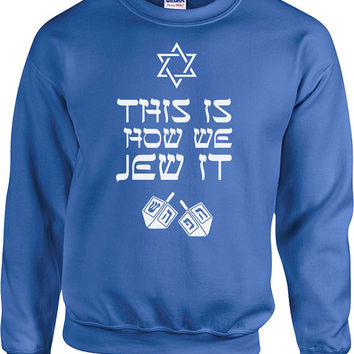 Funny Holiday Sweater This Is How We Jew It Hanukkah Sweater Holiday Gifts Jewish Clothing Holiday Outfits Hoodie Holiday Sweater - SA515