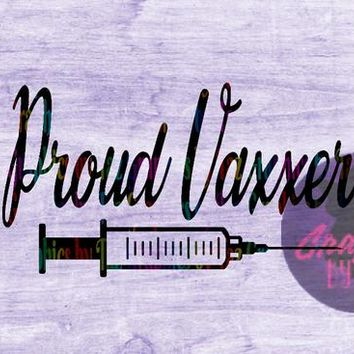 Proud Vaxxer SVG cut file for Cricut and silhouette cutting machines