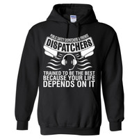 Public Safety Dispatchers & Friends Dispatchers Trained To Be The Best Because Your Life Depends On It - Heavy Blend™ Hooded Sweatshirt